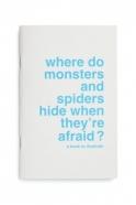« Mais où se cachent les araignées et les monstres quand ils ont peur ?»
