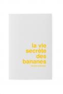 «  La vie secrète des bananes » - les supereditions
